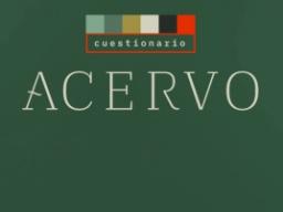 Cuestionario Acervo, por el canal A24